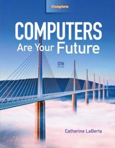 Test Bank for Computers Are Your Future, 12th Edition: LaBerta