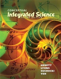 Test Bank for Conceptual Integrated Science, 2nd Edition : Hewitt