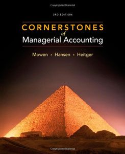 Test Bank For Cornerstones of Managerial Accounting, 3 edition: Maryanne M. Mowen