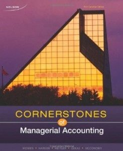 Test Bank for Cornerstones of Managerial Accounting, 1st Canadian Edition : Mowen
