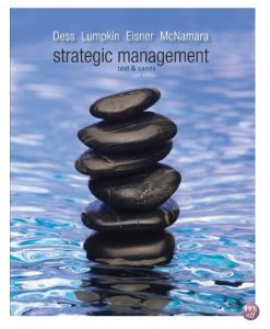 Solution Manual and Case Solutions for Strategic Management Text and Cases 6th Edition by Dess