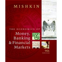 Economics of Money, Banking, and Financial Markets Mishkin 9th Edition Test Bank