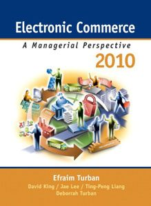 Test Bank For Electronic Commerce 2010: A Managerial Perspective, 6 edition: Efraim Turban
