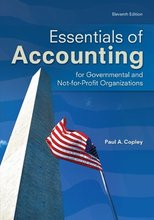 Essentials of Accounting for Governmental and Not-for-Profit Organizations Copley 11th Edition Test Bank