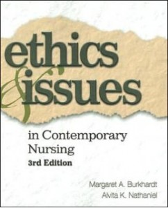 Test Bank for Ethics and Issues in Contemporary Nursing, 3rd Edition: Margaret A. Burkhardt