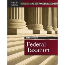 Federal Taxation 2012 Pratt Kulsrud 6th Edition Test Bank