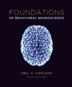 Test Bank for Foundations of Behavioral Neuroscience, 9th Edition : Carlson