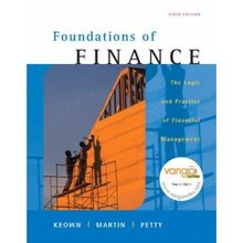 Foundations of Finance The Logic and Practice of Financial Management Keown 6th Edition Solutions Manual