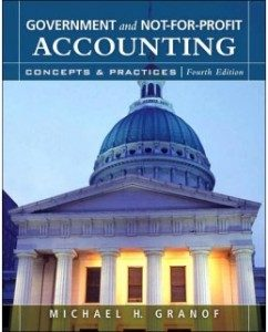 Test Bank for Government and Not-for-Profit Accounting, 4th Edition: Michael H. Granof