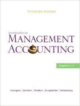 Instructor Manual For Introduction to Management Accounting (15th Edition) by Charles T. Horngren , Gary L. Sundem, William O. Stratton