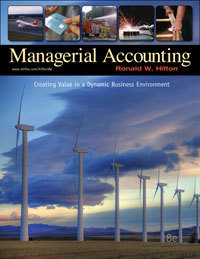 Test Bank For Managerial Accounting: Creating Value in a Dynamic Business Environment, 8th Edition by Ronald W. Hilton