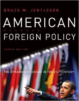 Test Bank For American Foreign Policy: The Dynamics of Choice in the 21st Century (Fourth Edition) by Bruce W. Jentleson