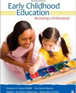 Test Bank For Early Childhood Education: Becoming a Professional Paperback 1st edition by Kimberly A. Gordon Biddle, Ana G. (Guadalupe) Garcia-Nevarez, Wanda J. Roundtree Henderson