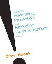 Integrated Advertising, Promotion and Marketing Communications Clow 4th Edition Test Bank