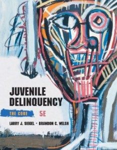 Test Bank for Juvenile Delinquency The Core, 5th Edition : Siegel