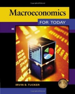 Test Bank for Macroeconomics for Today, 8th Edition : Tucker