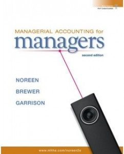 Test Bank for Managerial Accounting for Managers, 2nd Edition: Eric Noreen