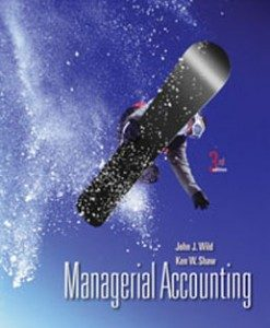 Test Bank for Managerial Accounting, 3rd Edition: Wild