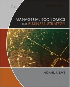 Test Bank for Managerial Economics and Business Strategy, 7th Edition: Michael Baye
