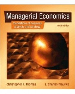 Test Bank for Managerial Economics, 10th Edition: Christopher Thomas