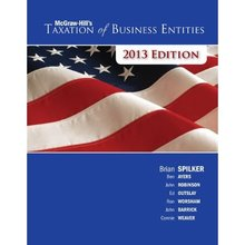 McGraw-Hill's Taxation of Business Entities 2013 Edition Spilker 4th Edition Solutions Manual