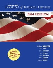 McGraw-Hill's Taxation of Business Entities, 2014 Edition Spilker 5th Edition Solutions Manual