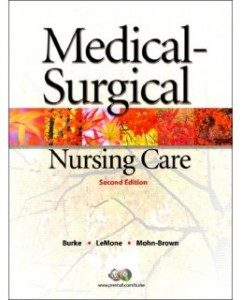 Test Bank for Medical Surgical Nursing Care, 2nd Edition: Karen M. Burke