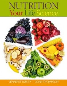 Test Bank for Nutrition Your Life Science, 1st Edition : Turley