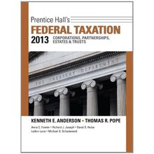 Prentice Hall's Federal Taxation 2013 Corporations, Partnerships, Estates & Trusts Pope 26th Edition Solutions Manual