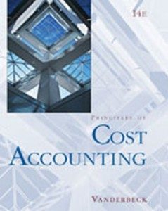 Test Bank for Principles of Cost Accounting, 14th Edition: Vanderbeck