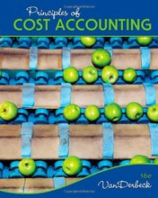 Principles of Cost Accounting Vanderbeck 16th Edition Solutions Manual
