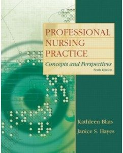 Test Bank for Professional Nursing Practice: Concepts and Perspectives, 6th Edition: Kathleen Blais