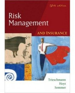 Test Bank for Risk Management and Insurance, 12th Edition: James S. Trieschmann