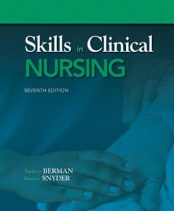 Test Bank for Skills in Clinical Nursing, 7th Edition: Berman