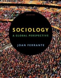 Test Bank for Sociology A Global Perspective, 8th Edition : Ferrante