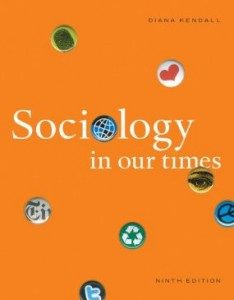 Test Bank for Sociology in Our Times, 9th Edition : Kendall