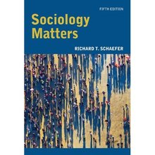Sociology Matters Schaefer 5th Edition Test Bank