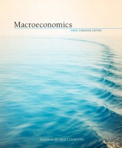 Solution Manual for Macroeconomics 3rd Canadian Edition by Williamson