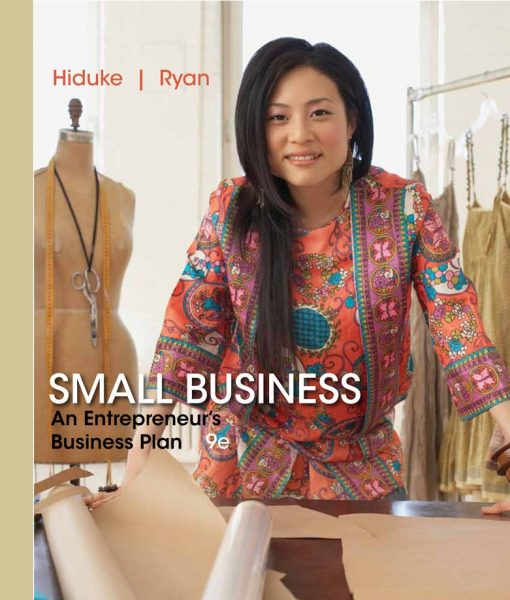 Solution Manual for Small Business An Entrepreneurs Business Plan 9th Edition by Hiduke
