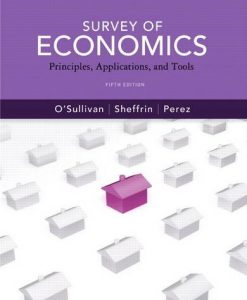 Solution Manual for Survey of Economics Principles Applications and Tools 5th Edition by OSullivan