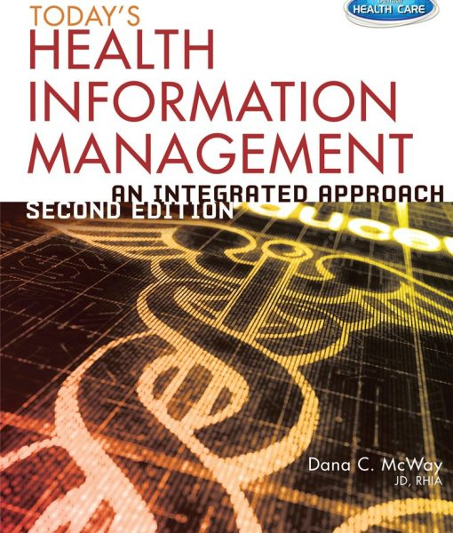 Solution Manual for Todays Health Information Management An Integrated Approach 2nd Edition by McWay
