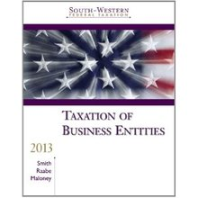 South-Western Federal Taxation 2013 Taxation of Business Entities Smith 16th Edition Solutions Manual