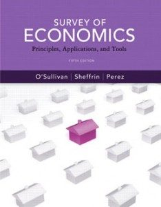 Test Bank for Survey of Economics Principles Applications and Tools, 5th Edition: OSullivan