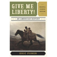 Test Bank for Give Me Liberty! An American History, Seagull Fourth Edition