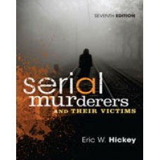 Test Bank for Serial Murderers and Their Victims, 7th Edition