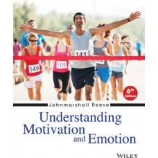 Test Bank for Understanding Motivation and Emotion, 6th Edition by Reeve
