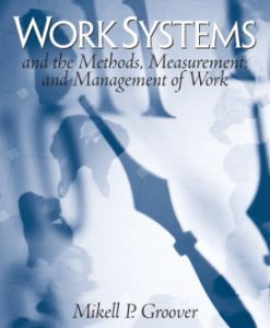 Solution Manual for Work Systems: The Methods, Measurement & Management of Work Mikell P. Groover