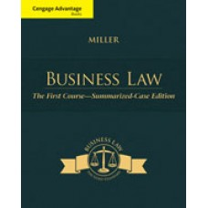 Solution Manual for Cengage Advantage Books Business Law The First Course – Summarized Case Edition, 1st Edition
