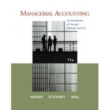 Solution Manual for Managerial Accounting An Introduction to Concepts, Methods and Uses, 11th Edition