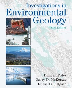 Solution Manual for Investigations in Environmental Geology, 3/E 3rd Edition Duncan D. Foley, Garry D. McKenzie, Russell O. Utgard